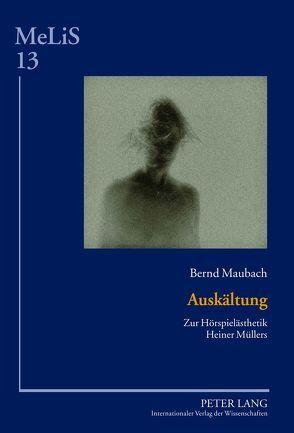 Auskältung von Maubach,  Bernd