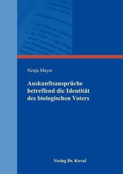 Auskunftsansprüche betreffend die Identität des biologischen Vaters von Mayer,  Nenja