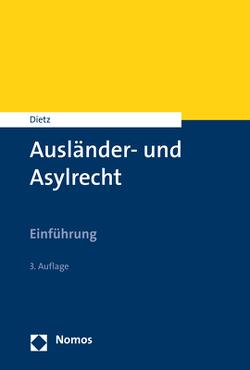 Ausländer- und Asylrecht von Dietz,  Andreas