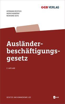Ausländerbeschäftigungsgesetz von Deutsch,  Hermann, Nowotny,  Ingrid, Seitz,  Reinhard