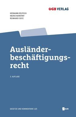 Ausländerbeschäftigungsrecht von Deutsch,  Hermann, Nowotny,  Ingrid, Seitz,  Reinhard