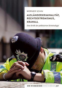 Ausländerkriminalität, Rechtsextremismus, Krawall von Sohn,  Werner