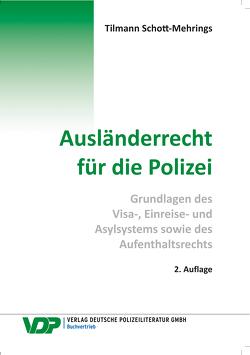 Ausländerrecht für die Polizei von Schott-Mehrings,  Tilmann