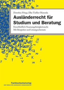 Ausländerrecht für Studium und Beratung von Frings,  Dorothee, Tießler-Marenda,  Elke