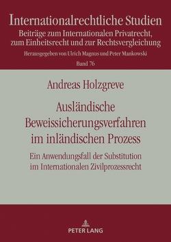 Ausländische Beweissicherungsverfahren im inländischen Prozess von Holzgreve,  Andreas