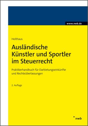 Ausländische Künstler und Sportler im Steuerrecht von Holthaus,  Jörg