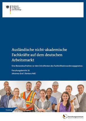 Ausländische nicht-akademische Fachkräfte auf dem deutschen Arbeitsmarkt von Graf,  Johannes, Hess,  Barbara