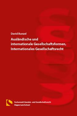Ausländische und internationale Gesellschaftsformen, Internationales Gesellschaftsrecht von Bunzel,  David