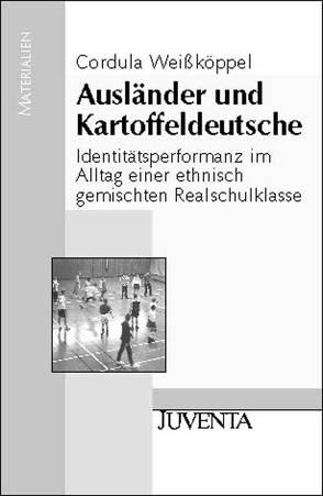 Ausländer und Kartoffeldeutsche von Weissköppel,  Cordula
