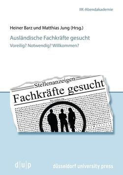 Ausländische Fachkräfte gesucht von Barz,  Heiner, Jung,  Matthias