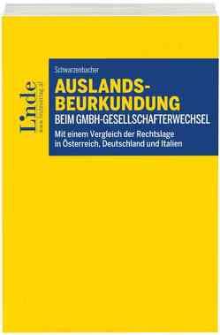 Auslandsbeurkundung beim GmbH-Gesellschafterwechsel von Schwarzenbacher,  Paul