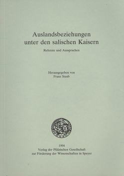 Auslandsbeziehungen unter den salischen Kaisern von Staab,  Franz