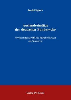 Auslandseinsätze der deutschen Bundeswehr von Sigloch,  Daniel