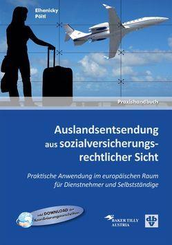 Auslandsentsendung aus sozialversicherungsrechtlicher Sicht von Elhenický,  Richard, Pöltl,  Manfred