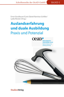 Auslandserfahrung und duale Ausbildung – Praxis und Potenzial von Dániel Ramírez-Schiller,  Carin, Gesslbauer,  Ernst, Rössler,  Lydia