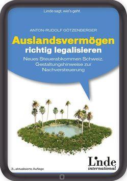 Auslandsvermögen richtig legalisieren von Götzenberger,  Anton-Rudolf