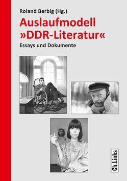 Auslaufmodell »DDR-Literatur« von Berbig,  Roland