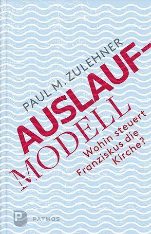 Auslaufmodell von Zulehner,  Paul M.