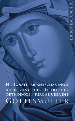 Auslegung der Lehre der orthodoxen Kirche über die Gottesmutter von Brjantschaniw,  Ignatij, Lhotzky,  Matthias