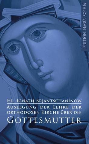Auslegung der Lehre der orthodoxen Kirche über die Gottesmutter von Brjantschaninow,  Ignatij, Lhotzky,  Matthias