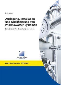 Auslegung, Installation und Qualifizierung von Pharmawasser-Systemen von Roeder,  Fritz