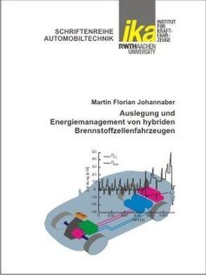 Auslegung und Energiemanagement von hybriden Brennstoffzellenfahrzeugen von Johannaber,  Martin