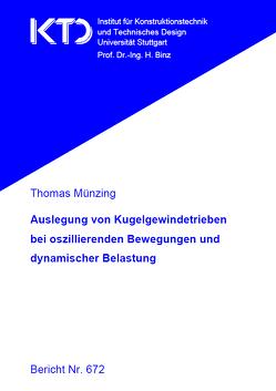 Auslegung von Kugelgewindetrieben bei oszillierenden Bewegungen und dynamischer Belastung von Münzing,  Thomas