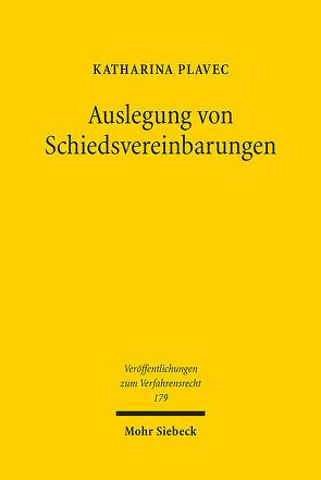 Auslegung von Schiedsvereinbarungen von Plavec,  Katharina