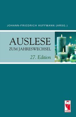 Auslese zum Jahreswechsel. 17. Edition von Huffmann,  Johann-Friedrich