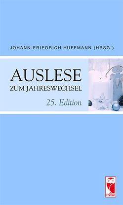 Auslese zum Jahreswechsel. 25. Edition von Huffmann,  Johann-Friedrich