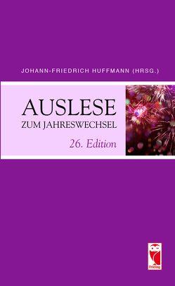 Auslese zum Jahreswechsel. 26. Edition von Huffmann,  Johann-Friedrich