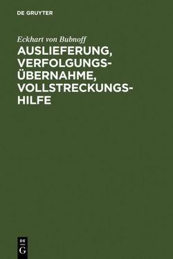 Auslieferung, Verfolgungsübernahme, Vollstreckungshilfe von Bubnoff,  Eckhart von