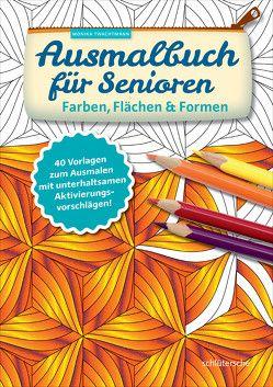 Ausmalbuch für Senioren. Farben, Flächen und Formen. von Twachtmann,  Monika