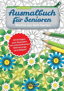 Ausmalbuch für Senioren. Motive aus dem Garten. von Twachtmann,  Monika