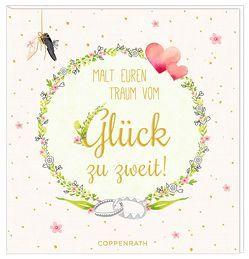 Ausmalbuch – Hochzeit – Malt euren Traum vom Glück zu zweit! von Mußenbrock,  Anne