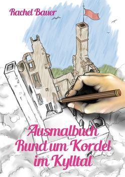 Ausmalbuch – Rund um Kordel im Kylltal von Bauer,  Rachel