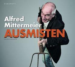 Ausmisten von Mittermeier,  Alfred