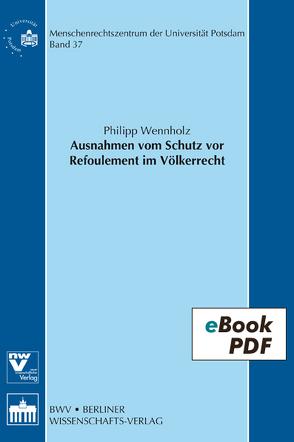 Ausnahmen vom Schutz vor Refoulement im Völkerrecht von Wennholz,  Philipp