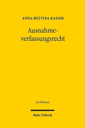 Ausnahmeverfassungsrecht von Kaiser,  Anna-Bettina