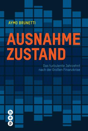 Ausnahmezustand (E-Book) von Brunetti,  Prof. Dr. Aymo