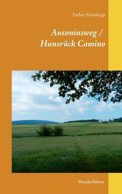 Ausoniusweg / Hunsrück Camino von Kleinhage,  Esther