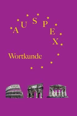 Auspex – Regensburger Wortkunde von Hoffmann,  Günther, Karl,  Klaus, Kloiber,  Harald, Schönberger,  Nicole, Wolf,  Günther
