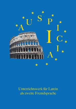 Auspicia. Unterrichtswerk für Latein als zweite Fremdsprache / Auspicia I von Karl, Klaus, Kloiber, Harald, Schönberger, Nicole, Wolf, Gunther