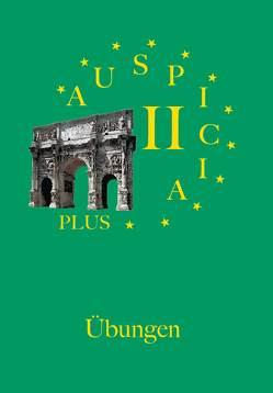 Auspicia. Unterrichtswerk für Latein als zweite Fremdsprache / Auspicia II plus von Karl,  Klaus, Kloiber,  Harald, Schönberger,  Nicole, Wolf,  Günther