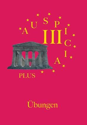 Auspicia. Unterrichtswerk für Latein als zweite Fremdsprache / Auspicia III plus von Karl, Klaus, Kloiber, Harald, Schönberger, Nicole, Wolf, Gunther