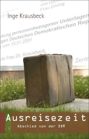 Ausreisezeit. von Krausbeck,  Inge