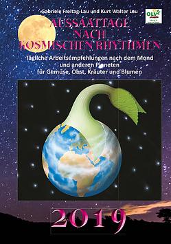 Aussaattage nach kosmischen Rhythmen 2019 von Freitag-Lau,  Gabriele, Lau,  Kurt Walter