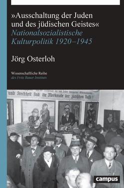 »Ausschaltung der Juden und des jüdischen Geistes« von Osterloh,  Jörg