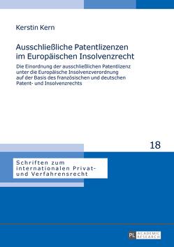 Ausschließliche Patentlizenzen im Europäischen Insolvenzrecht von Kern,  Kerstin