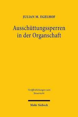 Ausschüttungssperren in der Organschaft von Egelhof,  Julian M.
